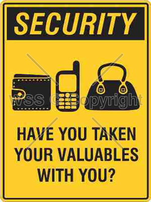 Security Have You Taken Your Valuables etc. Sign