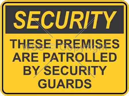 Security These Premises Are Patrolled By etc. Sign