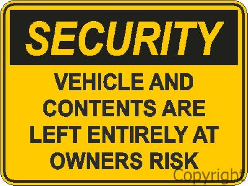 Security Vehicle And Contents Are etc. Sign
