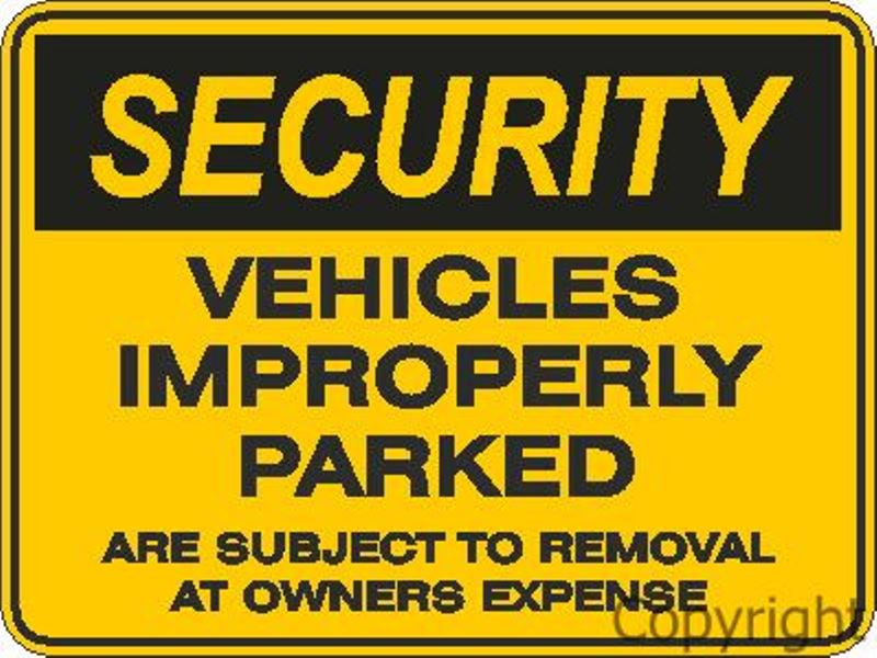 Security Vehicles Improperly Parked etc. Sign