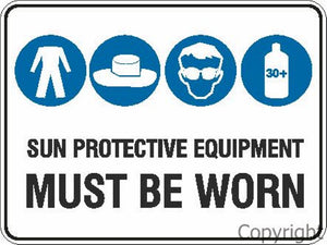 Sun Protective Equipment Must Be Worn Sign W/ Pictures