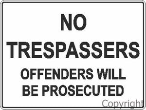 No Trespassers Offenders Will Be Prosecuted Sign