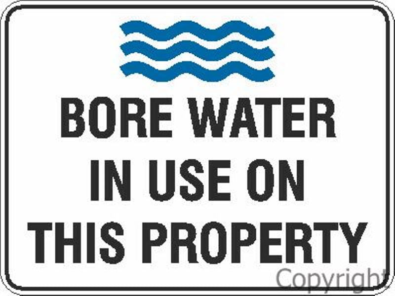Bore Water In Use etc. Sign