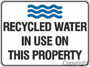 Recycled Water In Use etc. Sign