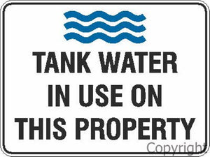 Tank Water In Use On This Property Sign