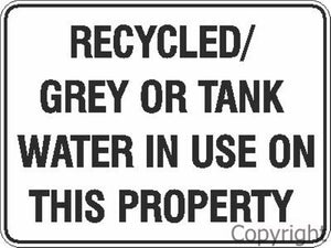 Recycled/Grey Or Tank Water In Use etc. Sign