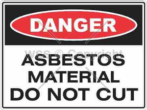 DANGER ASBESTOS MATERIAL DO NOT CUT