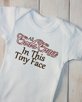FaithBaby.com Christian Clothing and Apparel | All Gods Grace In This Tiny Face Christian Baby Girl Onesie