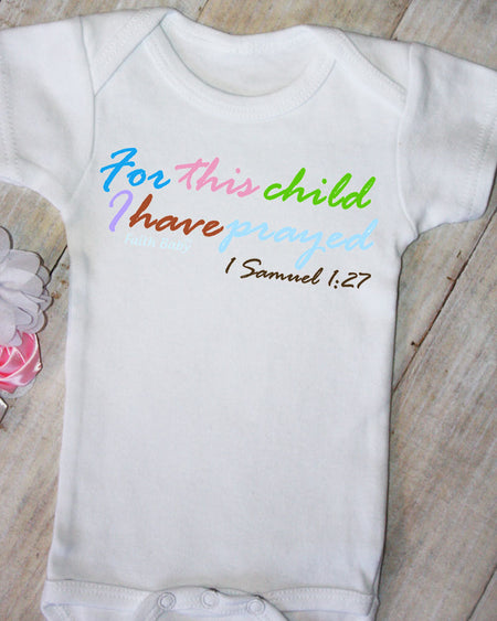 Faith Baby Christian Clothing | Baby Scripture Onesie | For this child I have prayed Christian Baby Onesie
