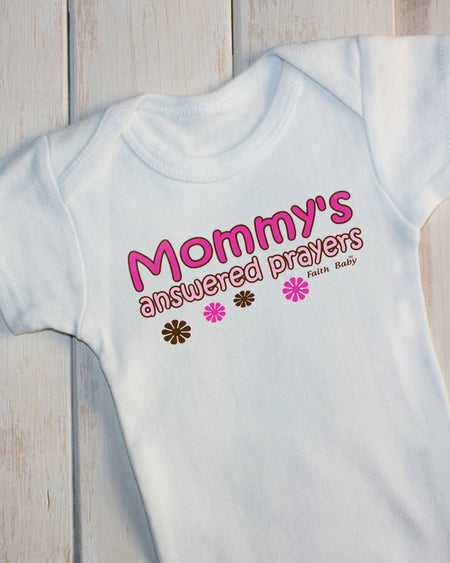 Faith Baby | Mommys Answered Prayers Baby Girl Onesie
