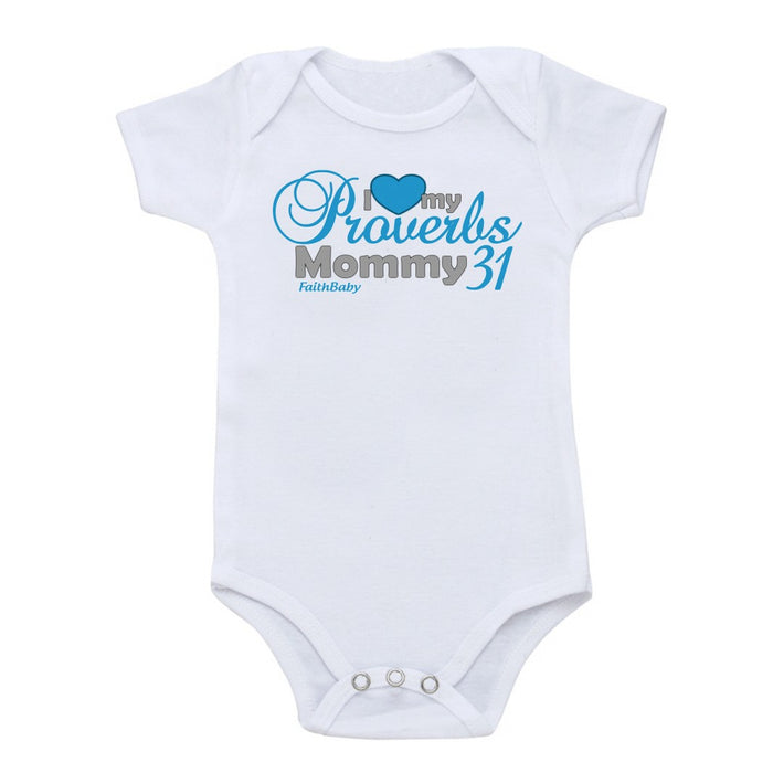 Faith Baby Scripture Baby Onesie | I love My Proverbs 31 Mommy Boy One-piece