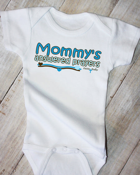 Faith Baby Christian Apparel | Mommys Answered Prayers Baby Boy White Onesie