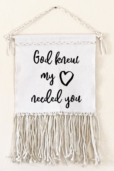 God Knew My Heart Needed You Canvas Macrame Wall Sign | Faithbaby.com