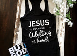 Faith Baby | Jesus Because Adulting is Hard | Christian Racerback Tank