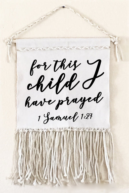 For This Child I Have Prayed Canvas Macrame Wall Sign | FaithBaby.com