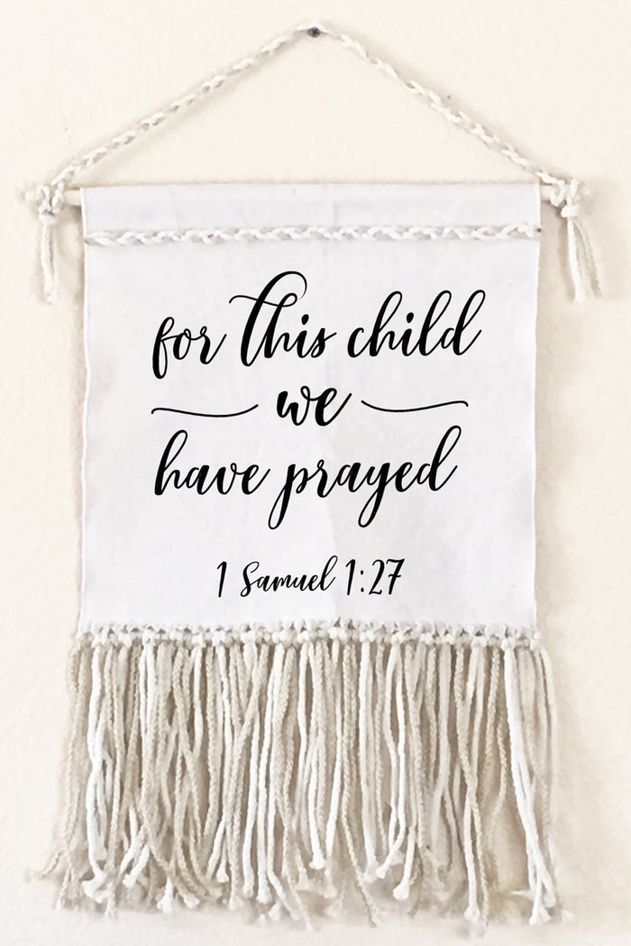 For This Child WE Have Prayed Canvas Macrame Wall Sign | FaithBaby.com