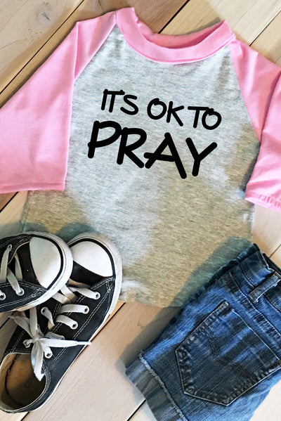It's Ok To Pray | Pink Toddler Raglan | FaithBaby.com | Christian Toddler Tshirt