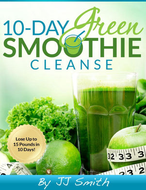 10-Day Green Smoothie Cleanse Lose Up to 15 Pounds in 10 Days - eBook, (Phone, Tablet, Computer) Fast Instant delivery