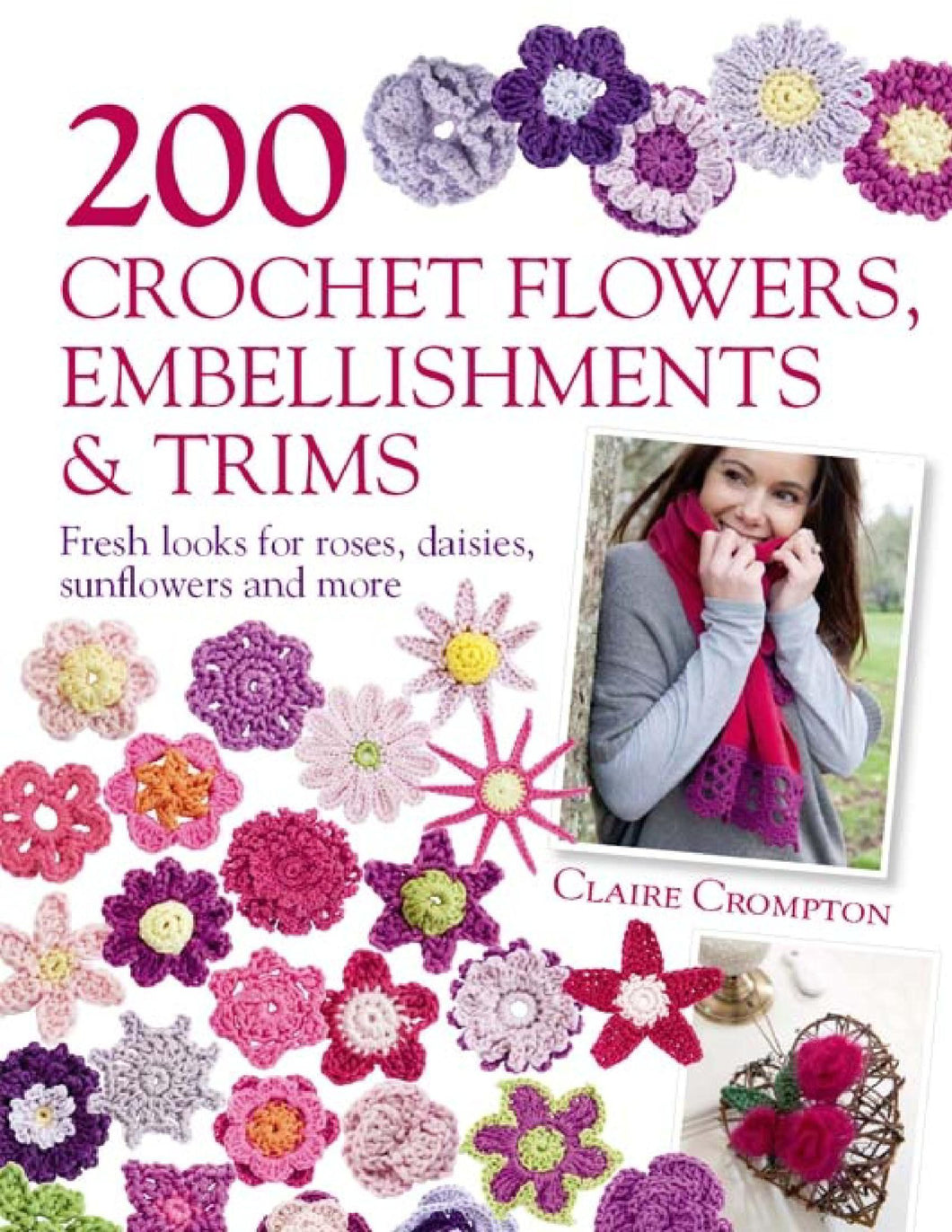 200 Crochet Flowers, Embellishments and Trims - eBook, PDF (Fast instant delivery)