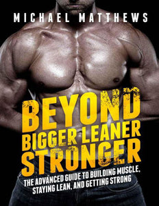 Beyond Bigger Leaner Stronger: The Advanced Guide to Building Muscle, Staying Lean, and Getting Strong - eBook, (Phone, Tablet, Computer) Fast Instant delivery