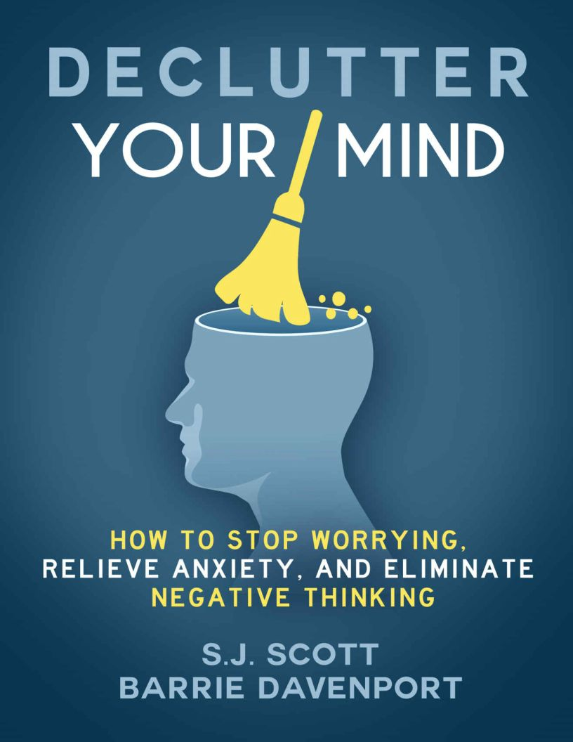 Declutter Your Mind: How to Stop Worrying, Relieve Anxiety, and Eliminate Negative Thinking - eBook, ePub, Mobi, PDF (Fast instant delivery)