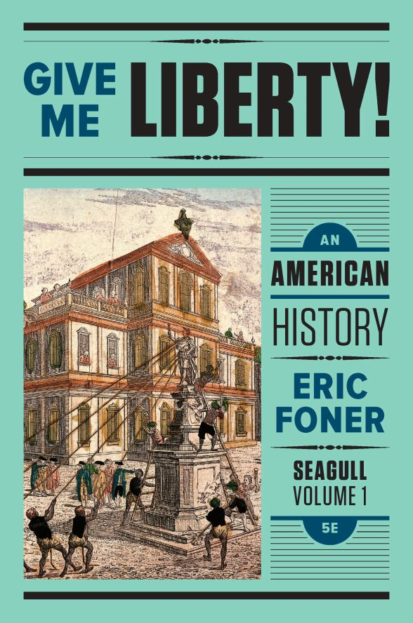 Give Me Liberty! An American History, Vol. 1 Seagull Fifth Edition by Eric Foner - eBook, (Phone, Tablet, Computer) Fast Instant delivery