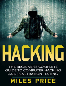 Hacking: The Beginner's Complete Guide To Computer Hacking And Penetration Testing - eBook, PDF (Fast Instant Delivery)