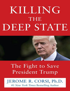 Killing the Deep State: The Fight to Save President Trump by Jerome R. Corsi Ph.D - eBook, ePub, Mobi, PDF (Fast instant delivery)