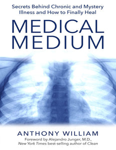 Medical Medium: Secrets Behind Chronic and Mystery Illness and How to Finally Heal - eBook, (Phone, Tablet, Computer) Fast Instant delivery