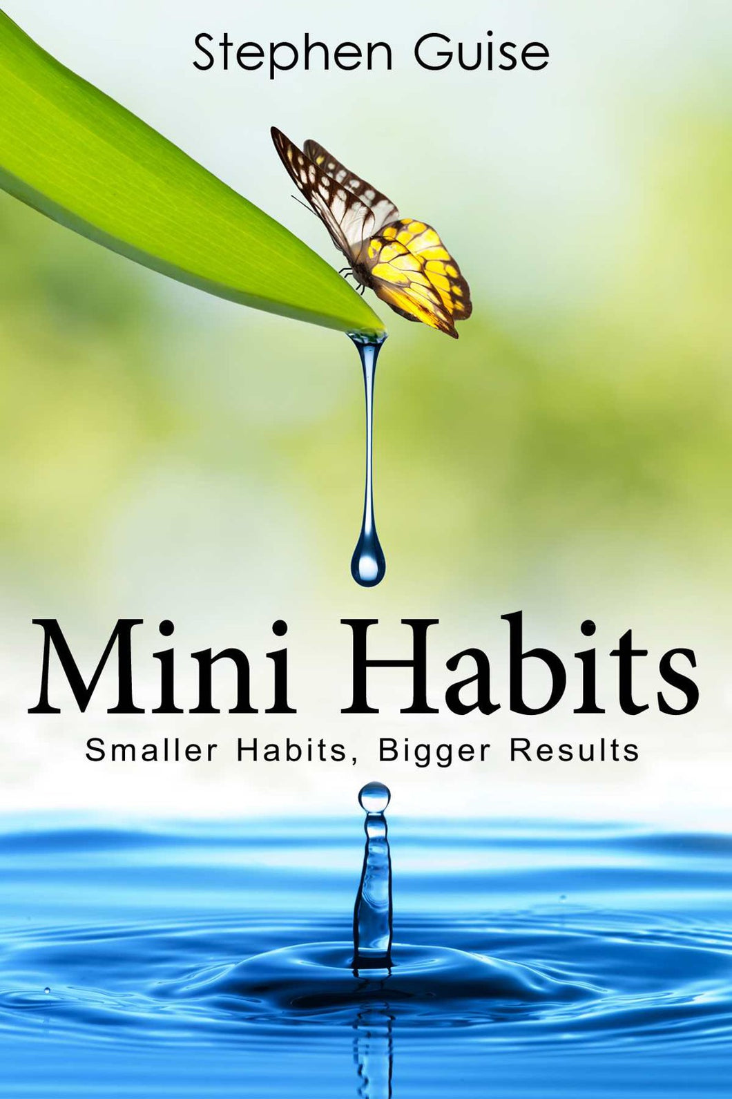 Mini Habits: Smaller Habits, Bigger Results by Stephen Guise - eBook, ePub, Mobi, PDF (Fast instant delivery)