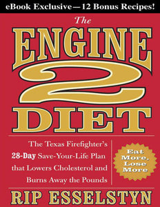 The Engine 2 Diet: The Texas Firefighter's 28-Day Save-Your-Life Plan - eBook, ePUB, Mobi, PDF (Fast instant delivery)