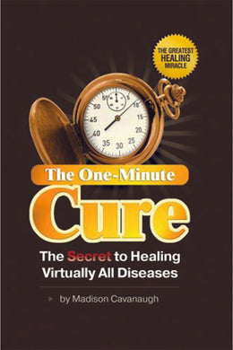 The One-Minute Cure: The Secret to Healing Virtually All Diseases - eBook, (Phone, Tablet, Computer) Fast Instant delivery