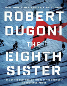 The Eighth Sister by Robert Dugoni - eBook, (Phone, Tablet, Computer) Fast Instant delivery
