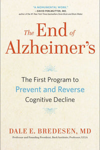 The End of Alzheimer's: The First Program to Prevent and Reverse Cognitive Decline by Dale E Bredesen - eBook, ePub, Mobi, PDF (Fast instant delivery)