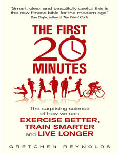 The First 20 Minutes: Surprising Science Reveals How We Can Exercise Better, Train Smarter... - eBook, ePub, Mobi, PDF (Fast instant delivery)