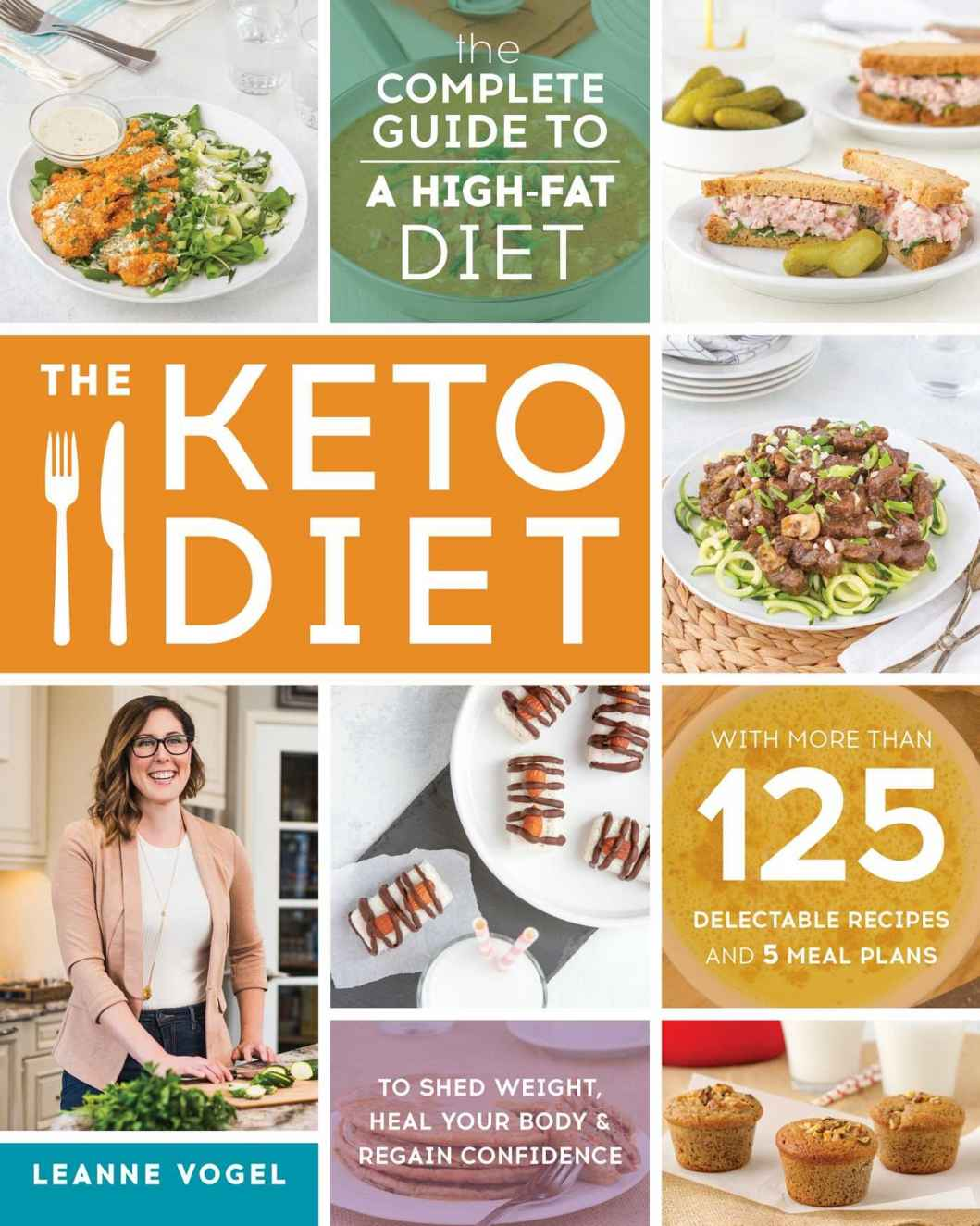 The Keto Diet: The Complete Guide to a High-Fat Diet, More Than 125 Delectable Recipes and 5 Meal Plans to Shed Weight - eBook (Fast instant delivery)