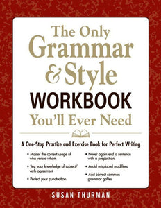 The Only Grammar & Style Workbook You'll Ever Need: A One-Stop Practice and Exercise Book for Perfect Writing - eBook, (Phone, Tablet, Computer) Fast Instant delivery
