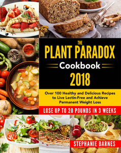 The Plant Paradox CookBook: 100 Delicious recipes 2018 - eBook, (Phone, Tablet, Computer) Fast Instant delivery