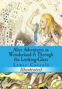 Alice's Adventures in Wonderland and Through the Looking Glass (Illustrated) - eBook, PDF (Fast instant delivery)