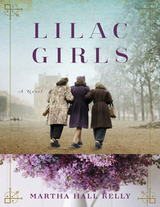 Lilac Girls: A Novel by Martha Hall Kelly - eBook, (Phone, Tablet, Computer) Fast Instant delivery