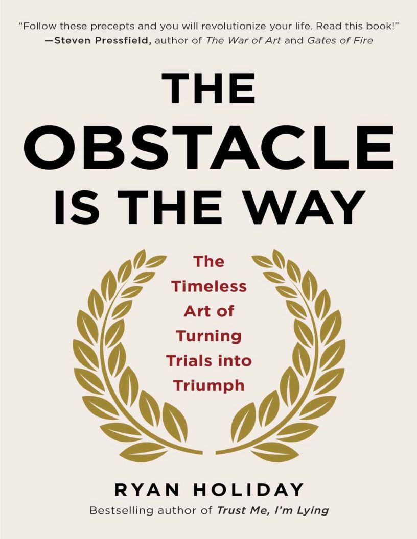 The Obstacle Is the Way: The Timeless Art of Turning Trials into Triumph - eBook, ePUB, Mobi, PDF (Fast instant delivery)