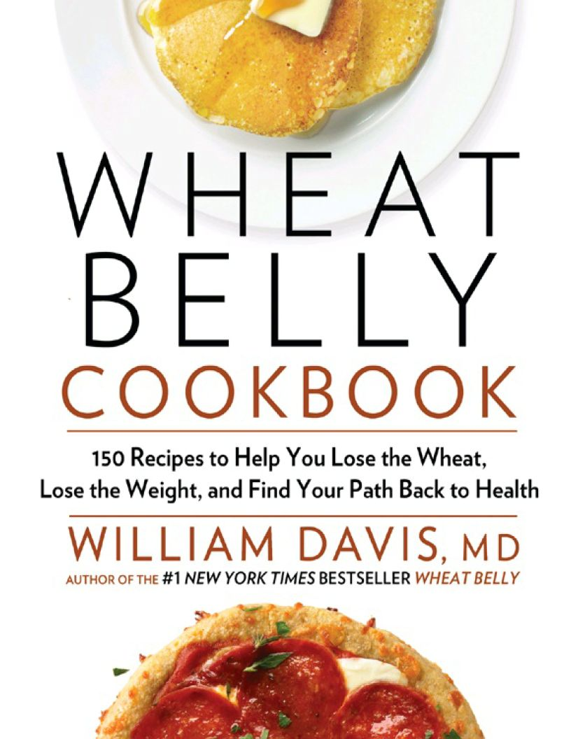 Wheat Belly Cookbook: 150 Recipes to Help You Lose the Wheat, Lose the Weight, and Find Your Path Back to Health - eBook, PDF (Fast instant delivery)