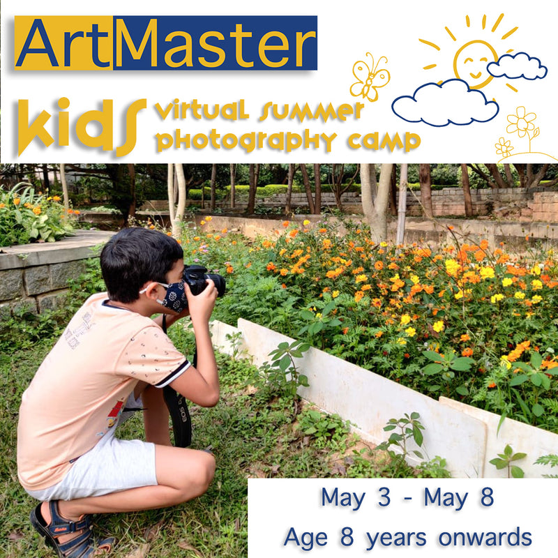 ArtMaster Virtual Summer Photography Camp for Kids- 8 years & above from May 3 - May 8