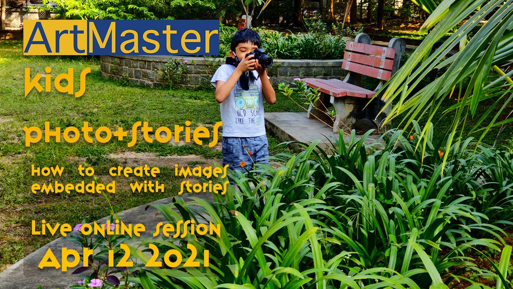 ArtMaster Kids - Photo Stories Live Online Session - Batch 3 Apr 12th