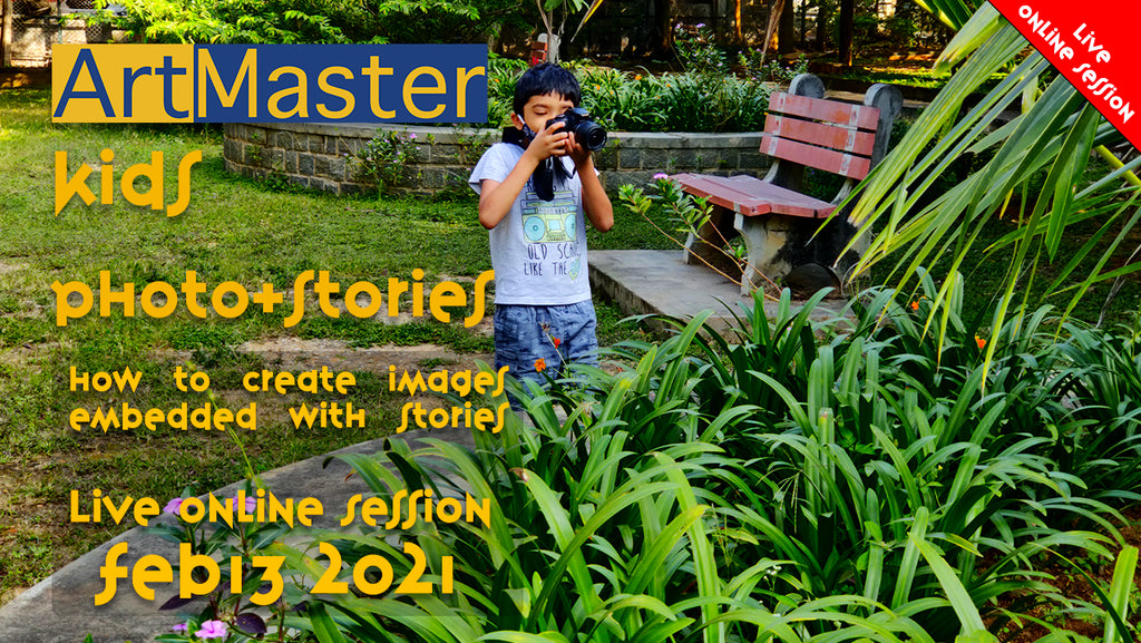 ArtMaster Kids - Photo Stories Live Online Session Feb 13 - 2021