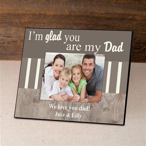 Personalized Father's Day Frame - I'm Glad - LazerPoints.com