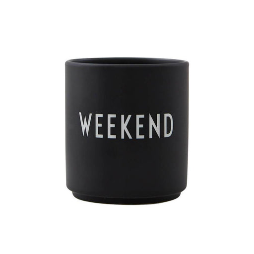 Favourite Cup <br> Weekend <br> (Ø 8 x H 8.5) cm