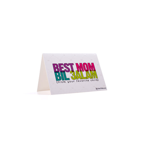 BEST MOM BIL 3ALAM FROM UR FAVORITE CHILD <br>Greeting Card / Small