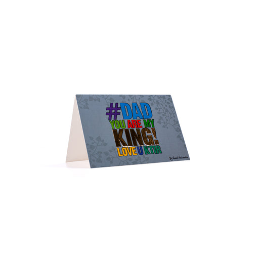 DAD YOU ARE MY KING LOVE YOU KTIR <br>Greeting Card / Small