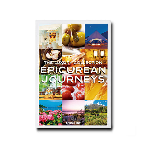LUXURY COLLECTIONS: EPICUREAN JOURNEYS